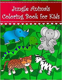 Jungle Animals Coloring Book For Kids Big Easy And Toddlers Large Cute Leopard Gorilla Monkey Elephant
