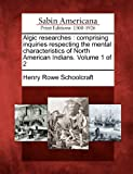 Algic Researches, Henry Rowe Schoolcraft, 1275766730