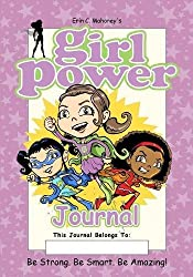 Girl Power Journal: Be Strong. Be Smart. Be Amazing!