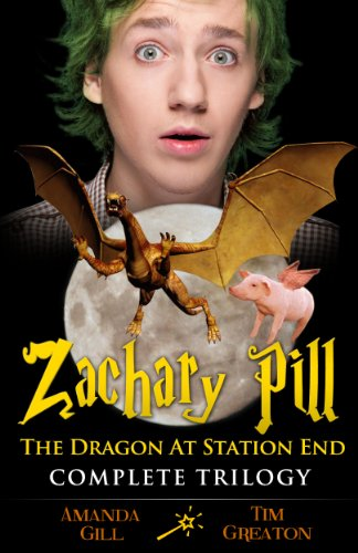 Zachary Pill, The Dragon at Station End, Trilogy (The Zachary Pill series - books 1, 2 & 3)