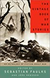 The Vintage Book of War Fiction, , 1400030404