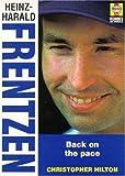 Heinz-Harald Frentzen: Back on the Pace (Heroes on Wheels)