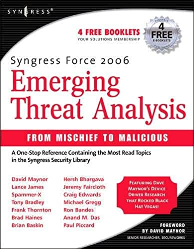 Syngress Force 2006 Emerging Threat Analysis: From Mischief to Malicious