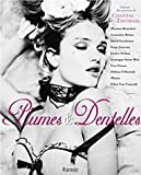 Plumes & Dentelles (Feathers and Lace): Autours des Parures de Chantal Thomass