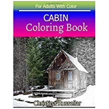 CABIN  Coloring Book For Adults With Color: CABIN   sketch coloring book  , Creativity and Mindfulness 80 Pictures