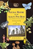 Natural History of the Albany Pine Bush : Albany and Schenectady Counties, New York, Including a Field Guide and Trail Map, Barnes and Barnes, Jeffrey K., 1555571468