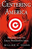 Centering America, William H. Young, 1401033423