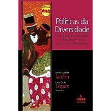 Políticas da diversidade: (in)visibilidades, pluralidade e cidadania em uma perspectiva antropológica (Práticas de Justiça e Diversidade Cultural)