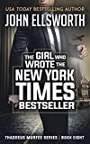 The Girl Who Wrote The New York Times Bestseller: A Legal Thriller (Thaddeus Murfee Legal Thriller Series Book 8)