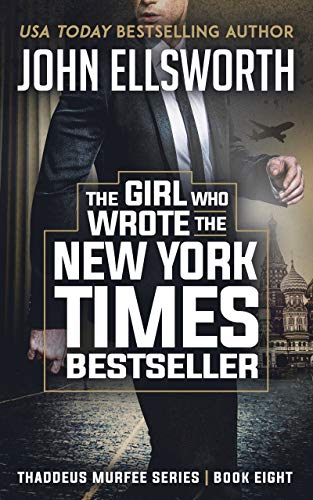 The Girl Who Wrote The New York Times Bestseller: A Legal Thriller (Thaddeus Murfee Legal Thriller Series Book 7)