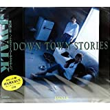 DOWN TOWN STORIES