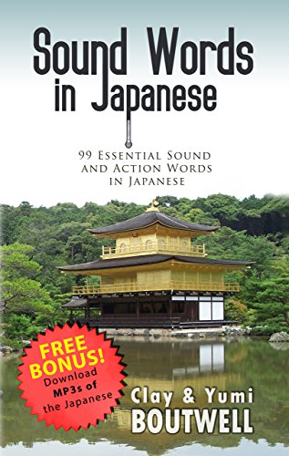 Sound Words in Japanese: 99 Essential Sound and Action Words in Japanese Word Clay