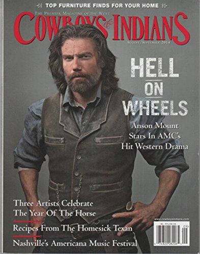Download Cowboys & Indians 2014 August, September - Hell On Wheels: Anson Mount + 10 More Pages Inside Magazine pdf