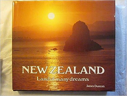 New Zealand Land Of Many Dreams James Duncan 9780908676057