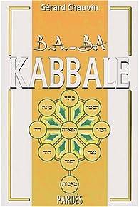 B.A.-BA de la Kabbale par Gérard Chauvin