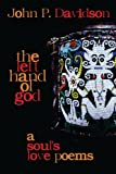 img - for The Left Hand of God: A Soul's Love Poems book / textbook / text book