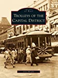 Trolleys of the Capital District (Images of Rail)