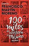 100 mitos de la historia de México 2 par