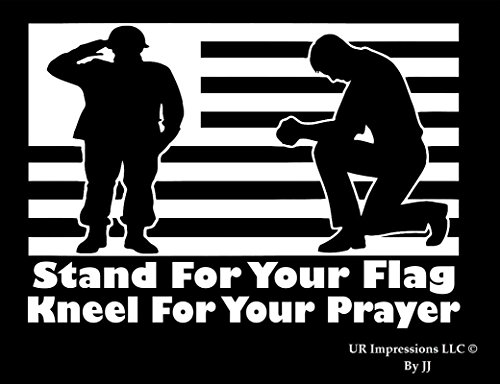 Stand For Your Flag Kneel For Your Prayer Decal Vinyl Sticker|Cars Trucks Walls Laptop Tablet|WHITE|7.5 X 5.3 In|JJURI073