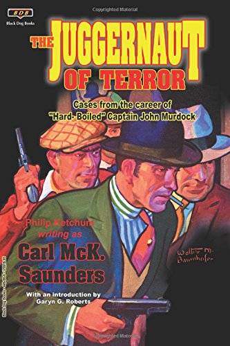 The Juggernaut of Terror: Cases from the career of