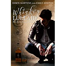 Whiskey Lullaby (Love Song Series Book 1)