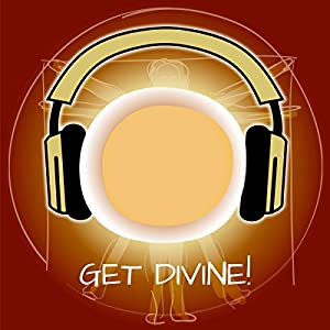 Get Divine! Unveil Your Own Divinity by Hypnosis Audiobook