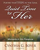 Quiet Time for Her, Cynthia Boyer, 1494349523