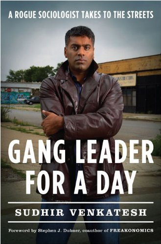 By Sudhir Venkatesh - Gang Leader for a Day: A Rogue Sociologist Takes to the Streets (12.11.2007) (The Gang Leader Day For)