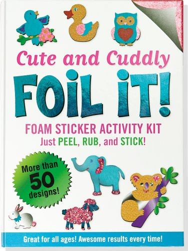 (Cute & Cuddly Foil It! (Foam Sticker Activity Kit))