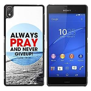 PC/Aluminum Funda Carcasa protectora para Sony Xperia Z3 D6603 / D6633 / D6643 / D6653 / D6616 BIBLE Always Pray And Never Give Up! - Luke 18:1 / JUSTGO PHONE PROTECTOR