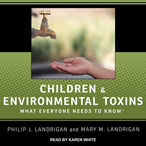 Children and Environmental Toxins: What Everyone Needs to Know