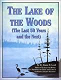 The Lake of the Woods: The Last 50 Years and the Next (Minnesota)