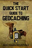 The Quick Start Guide to Geocaching
