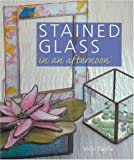 Stained Glass in an Afternoon, Vicki Payne, 1402716877