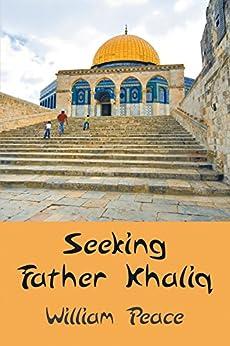 Seeking Father Khaliq by [Peace, William]