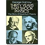 Thirty Years that Shook Physics: The Story of Quantum Theory by George Gamow (1985-07-01)