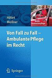 Von Fall zu Fall - Ambulante Pflege im Recht: Rechtsfragen in der ambulanten Pflege von A-Z