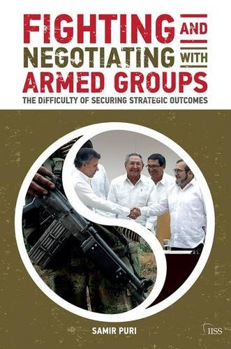 Fighting and Negotiating with Armed Groups: The Difficulty of Securing Strategic Outcomes (Adelphi series)