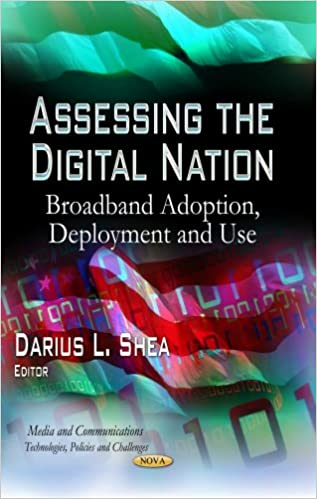 ASSESSING THE DIGITAL NATION (Media and Communications: Technologies, Policies and Challenges / Internet Policies and Issues)