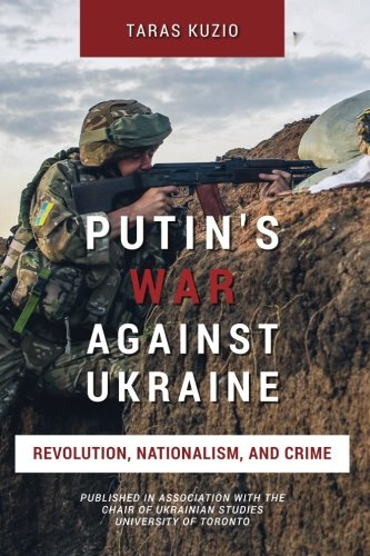 Putin's War Against Ukraine: Revolution, Nationalism, and Crime