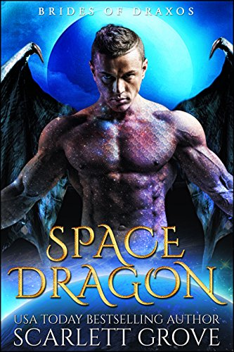 Space Dragon (Alien Dragon Shifter Romance) (Brides of Draxos Book 2)