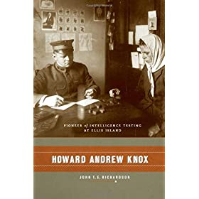 Learn more about the book, Howard Andrew Knox: Pioneer of Intelligence Testing at Ellis Island