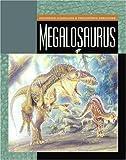 Megalosaurus (Exploring Dinosaurs & Prehistoric Creatures) by Susan Heinrichs Gray (2004-10-04)