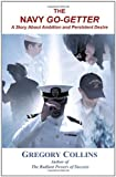 The Navy Go-Getter, Gregory Collins, 1440120390