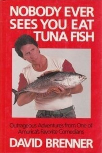 Nobody Ever Sees You Eat Tuna Fish by David Brenner (1986-07-03) - Exclusive Tuna Fish