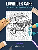 LOWRIDER CARS: AN ADULT COLORING BOOK: A Lowrider