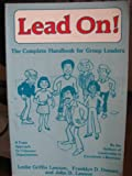 Lead On! : The Complete Handbook for Group Leaders, Lawson, Leslie G. and Lawson, John D., 0915166275