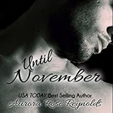 Until November : Until, Book 1 Audiobook by Aurora Rose Reynolds Narrated by Sheila Green