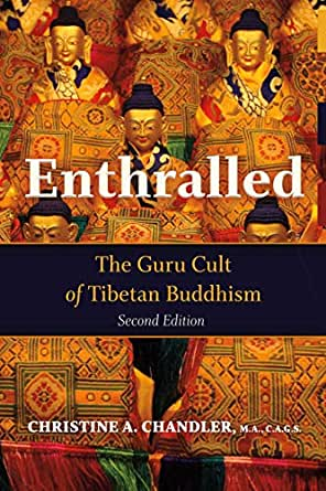 Enthralled: The Guru Cult of Tibetan Buddhism (English ...