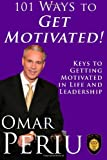 101 Ways to Get Motivated!, Omar Periu, 1493563203